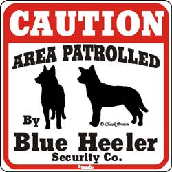 Blue Heeler Caution Sign