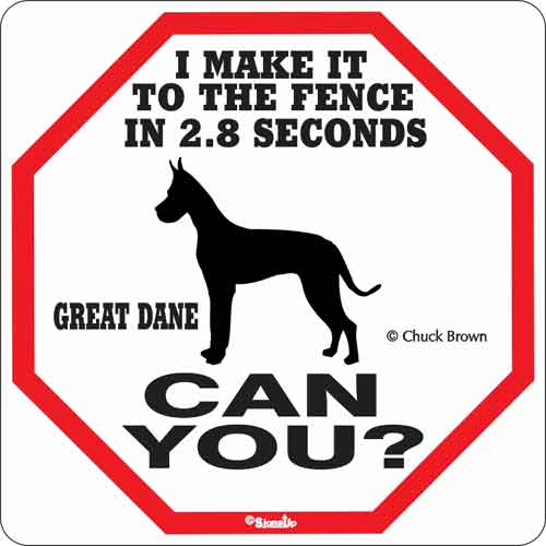 Great Dane 2.8 Seconds Sign