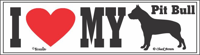 Pit Bull Bumper Sticker I Love My