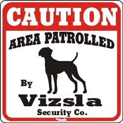 Vizsla Caution Sign
