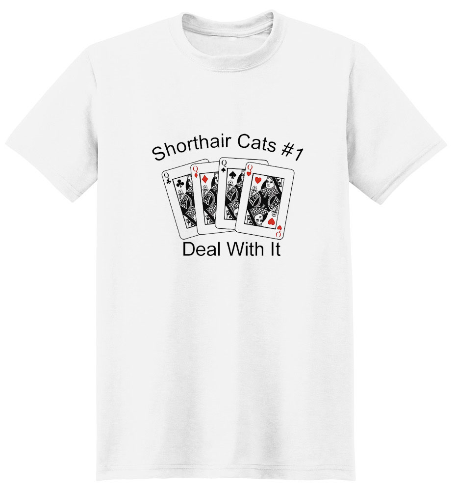 Shorthair Cat T-Shirt - #1... Deal With It