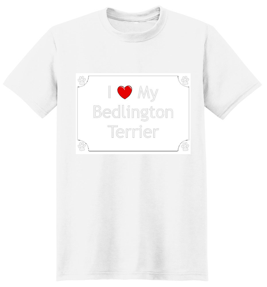 Bedlington Terrier T-Shirt - I love my