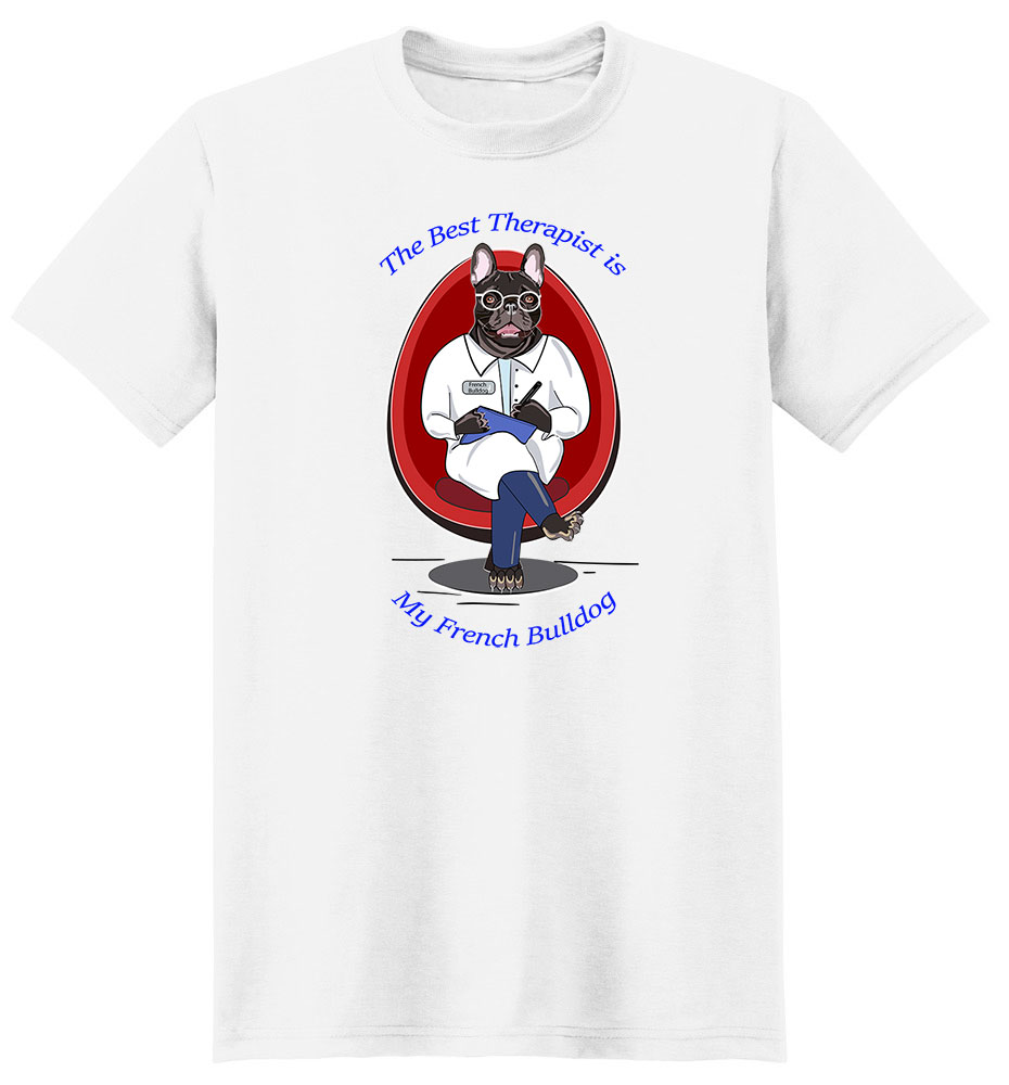 French Bulldog T Shirt Best Therapist