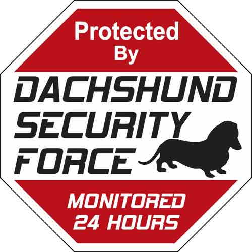 Dachshund Security Force Sign