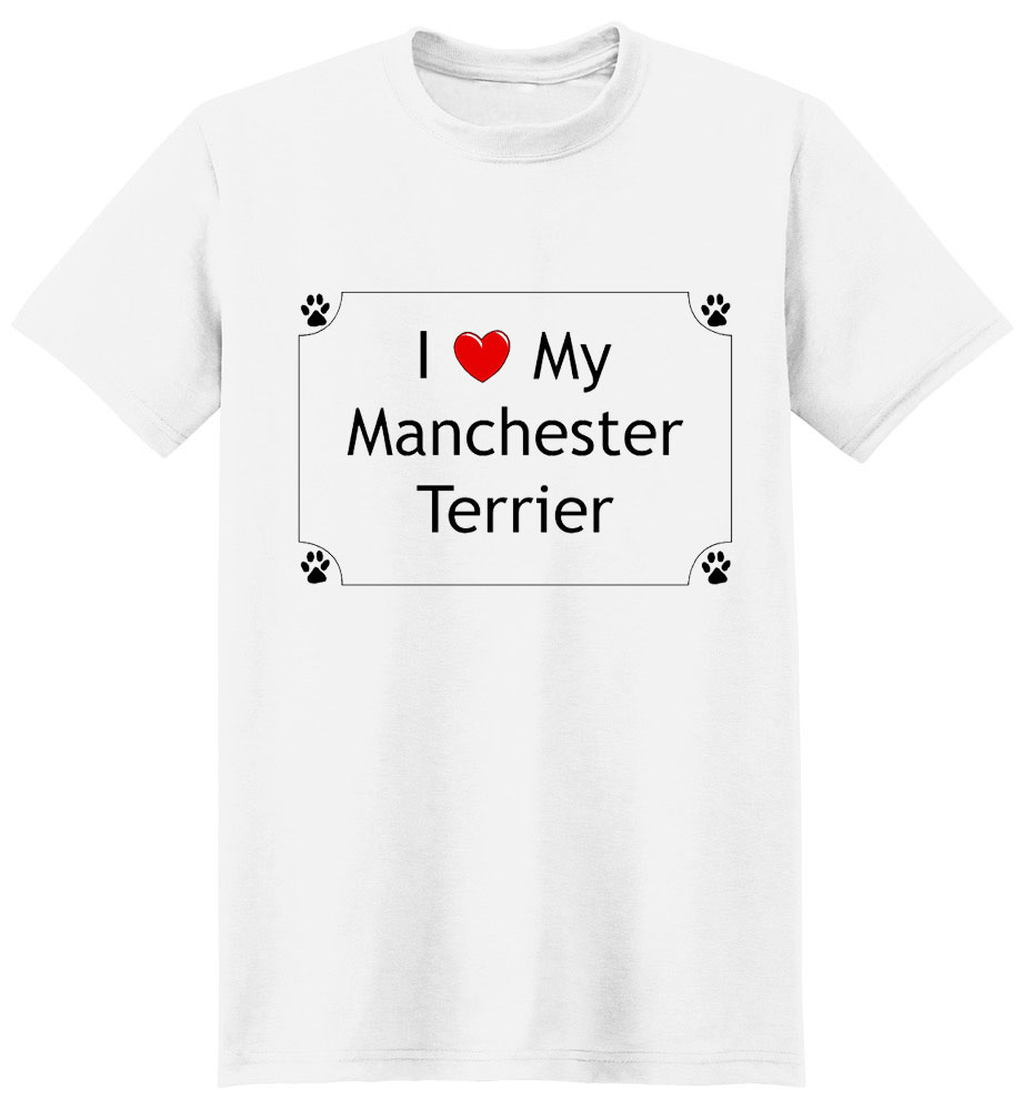 Manchester Terrier T-Shirt - I love my