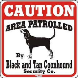Black & Tan Coonhound Caution Sign