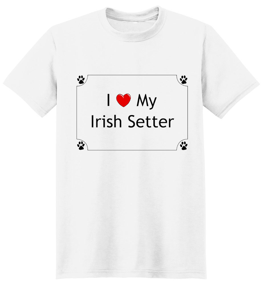 Irish Setter T-Shirt - I love my