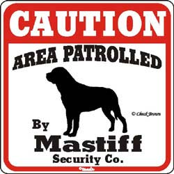 Mastiff Caution Sign