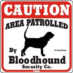 Bloodhound Caution Sign