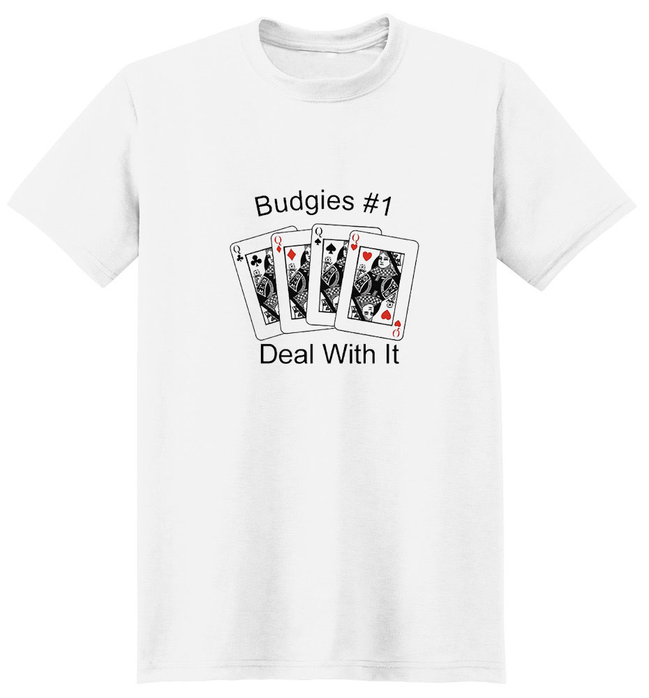 Budgie T-Shirt - #1... Deal With It