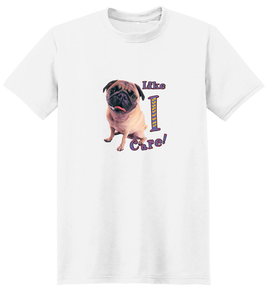 Pug T-Shirt - Like I Care!