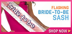 Flashing Bride to Be Sash - bachelorette party supplies