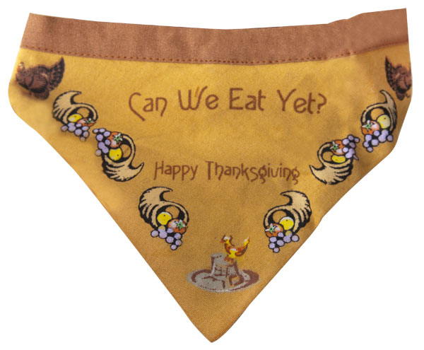 """Can We Eat Yet?"" Thanksgiving Dog Bandanna"
