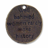 Antiqued Brass 15mm Well Behaved Woman Coin Charm (10PK)