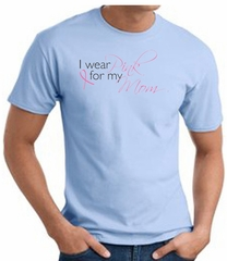 Breast Cancer T-shirt I Wear Pink For My Mom Baby Blue Tee