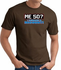 50th Birthday T-shirt Funny - Me 50 Years Adult Brown Tee Shirt