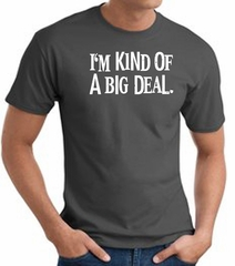 I'm Kind of a Big Deal WHITE Funny Adult T-Shirt - Charcoal