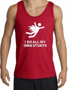 I DO ALL MY OWN STUNTS Tanktops