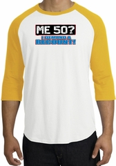 50th Birthday Raglan Shirt - Funny Me 50 Years White/Gold Tee Shirt