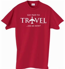 GET PAID TO TRAVEL Ask Me How Adult T-shirt - Occupation T-shirts