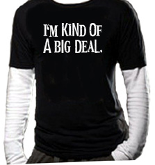 I'm Kind of a Big Deal Shirt-in-Shirt Twofer Adult T-shirt Tee Shirt