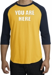 YOU ARE HERE Funny Novelty Adult Raglan T-shirt - Gold/Navy