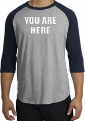 YOU ARE HERE Funny Novelty Adult Raglan T-shirt - Heather Grey/Navy