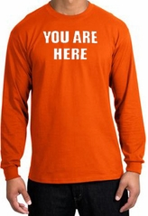 YOU ARE HERE Funny Novelty Adult Long Sleeve T-Shirt - Orange