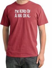 I'm Kind of a Big Deal Shirt White Print Pigment Dyed Tee Dashing Red