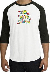 I'm With Stupid Raglan Shirt - Funny Two Ways White/Black Tee