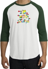 I'm With Stupid Raglan Shirt - Funny Two Ways White/Forest Tee