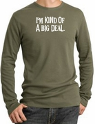 I'm Kind of a Big Deal Funny Thermal Long Sleeve T-Shirts