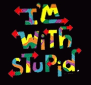 I'm With Stupid Two Ways Shirts