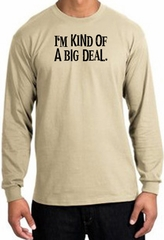 I'm Kind of a Big Deal T-shirt Black Print Long Sleeve Shirt Sand