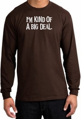 I'm Kind of a Big Deal T-shirt White Print Long Sleeve Shirt Brown