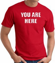 YOU ARE HERE Funny Novelty Adult T-shirt - Red