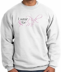 Breast Cancer Awareness Sweatshirt - I Wear Pink For Me Adult White