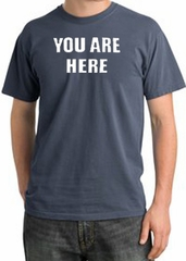 YOU ARE HERE Funny Novelty Adult Pigment Dyed T-Shirt - Scotland Blue