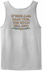 Biker Tank Top If You Can Read This, The Bitch Fell Off Ash Tanktop