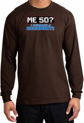 50th Birthday Long Sleeve Shirt - Funny Me 50 Years Brown Longsleeve