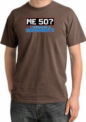 50th Birthday Pigment Dyed T-Shirt - Me 50 Years Chestnut Shirt