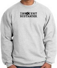 INNOCENT BYSTANDER BLACK Funny Adult Sweatshirt - Ash