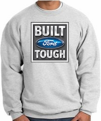 Built Ford Tough Sweatshirts - Ford Logo Adult Sweat Shirts