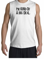 Funny Shirt I'm Kind of a Big Deal Black Print Muscle Shirt White