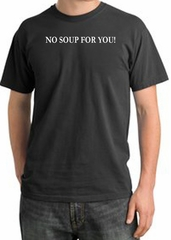 No Soup For You T-shirt - Adult Pigment Dyed Dark Smoke Tee