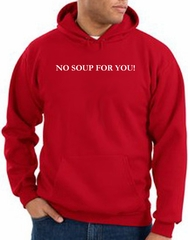 No Soup For You Hoodie Red