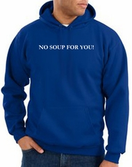 No Soup For You Hoodie Royal