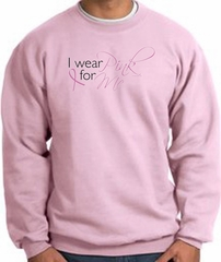 Breast Cancer Awareness Sweatshirt - I Wear Pink For Me Adult Pink