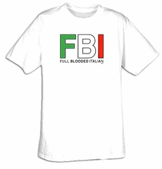 Italian T-shirts Full Blooded Italian FBI Adult Tee Shirt