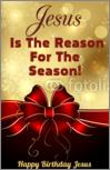 Jesus Is The Reason For The Season Happy Birthday Jesus Poster